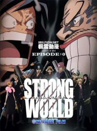 Anime: One Piece Film: Strong World - Episode 0