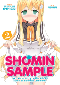 Shomin Sample: I Was Abducted by an Elite All-Girls School as a Sample Commoner - Vol.02