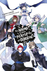 Is It Wrong to Try to Pick Up Girls in a Dungeon? - Vol. 08
