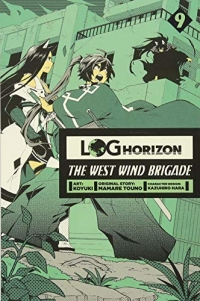 Log Horizon: The West Wind Brigade - Vol.09