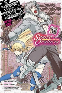 Is It Wrong to Try to Pick Up Girls in a Dungeon? On the Side: Sword Oratoria - Vol.06