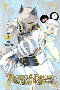 Sacrificial Princess and the King of Beasts - Vol.07: Kindle Edition