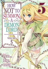 How NOT to Summon a Demon Lord - Vol.05: Kindle Edition