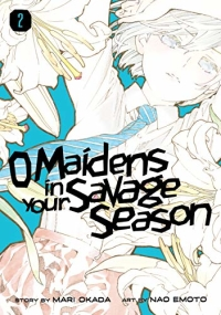 O Maidens in Your Savage Season - Vol.02: Kindle Edition