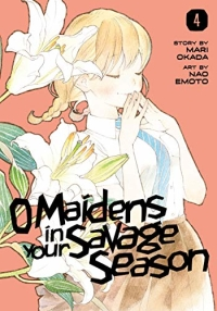 O Maidens in Your Savage Season - Vol.04