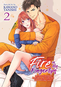 Fire in His Fingertips: A Flirty Fireman Ravishes Me with His Smoldering Gaze - Vol.02