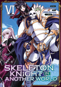 Skeleton Knight in Another World - Vol. 06