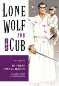 Lone Wolf and Cub - Vol.24: In These Small Hands