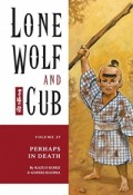 Lone Wolf and Cub - Vol.25: Perhaps in Death