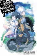 Is It Wrong To Try To Pick Up Girls In A Dungeon? - Vol.01