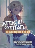 Attack on Titan: The Harsh Mistress of the City - Vol.02