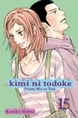 Kimi ni Todoke: From Me to You - Vol. 15