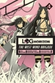 Log Horizon: The West Wind Brigade - Vol.04