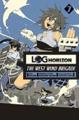 Log Horizon: The West Wind Brigade - Vol.07