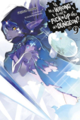 Is It Wrong to Try to Pick Up Girls in a Dungeon? - Vol. 09