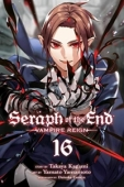 Seraph of the End: Vampire Reign - Vol.16