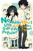 No Matter How I Look at It, It's You Guys' Fault I'm Not Popular! - Vol.05: Kindle Edition