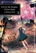If It's For My Daughter, I'd Even Defeat a Demon Lord - Vol.03: Kindle Edition