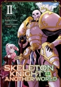 Skeleton Knight in Another World - Vol. 02