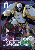 Skeleton Knight in Another World - Vol. 03