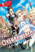 The Hero is Overpowered but Overly Cautious - Vol.01: Kindle Edition