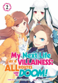 My Next Life as a Villainess: All Routes Lead to Doom! - Vol. 02: Kindle Edition