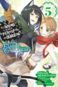 Is It Wrong to Try to Pick Up Girls in a Dungeon? Familia Chronicle Episode Lyu - Vol.05