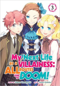 My Next Life as a Villainess: All Routes Lead to Doom! - Vol. 03
