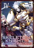 Skeleton Knight in Another World - Vol. 04
