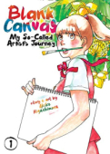 Blank Canvas: My So-Called Artist's Journey - Vol.01: Kindle Edition