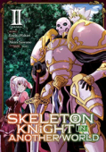 Skeleton Knight in Another World - Vol. 02: Kindle Edition