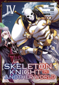 Skeleton Knight in Another World - Vol. 04: Kindle Edition