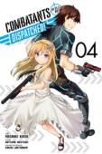 Combatants Will Be Dispatched! - Vol.04: Kindle Edition
