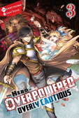 The Hero is Overpowered but Overly Cautious - Vol.03: Kindle Edition