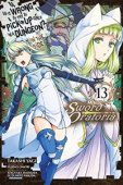 Is It Wrong to Try to Pick Up Girls in a Dungeon? On the Side: Sword Oratoria - Vol.13