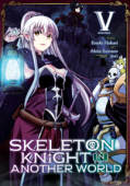 Skeleton Knight in Another World - Vol. 05