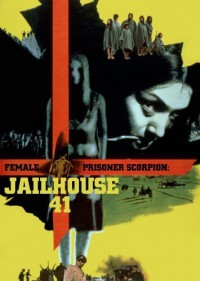 Movie: Female Prisoner Scorpion: Jailhouse 41